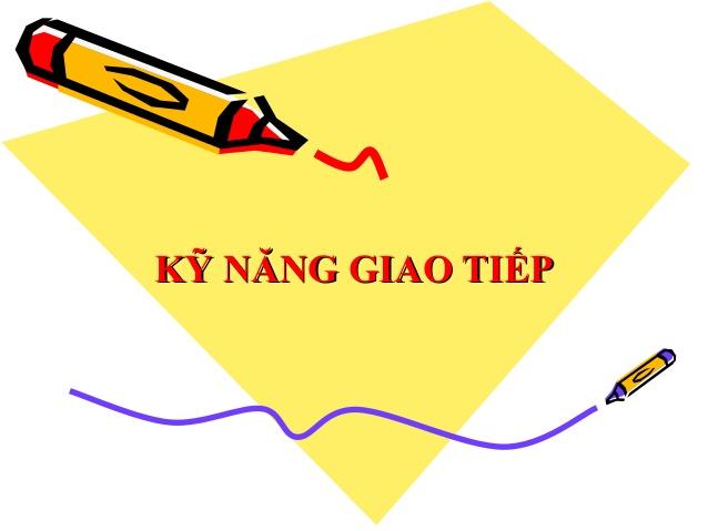 Kỹ Năng Giao Tiếp Thông Minh, Khéo Léo Cần Để Thành Công