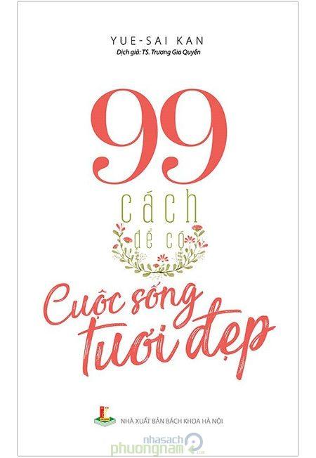 99 Cách Để Có Cuộc Sống Tươi Đẹp